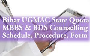 UGMAC Bihar NEET Counselling 2018 Schedule State Quota
