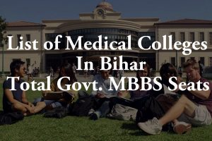 List of Medical Colleges In Bihar Total Govt. Private MBBS BDS Seats