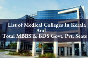 List of Medical Colleges In Kerala Total MBBS BDS Govt. Private Seats