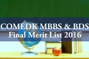 COMEDK MBBS BDS Final Merit List 2016 Declared