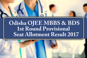 Odisha OJEE MBBS BDS 1st Round Provisional Seat Allotment Result