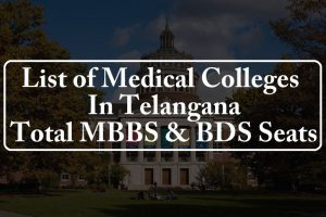 List of Government and Private Medical Colleges and Total MBBS BDS Seats in Telangana
