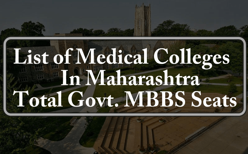 List of Medical Colleges In Maharashtra Total Govt. Private MBBS Seats