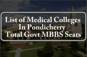 List of Medical Colleges in Pondicherry Total Govt MBBS Seats