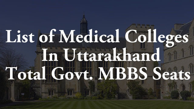 List Of Medical Colleges In Uttarakhand Total Mbbs Bds Seats