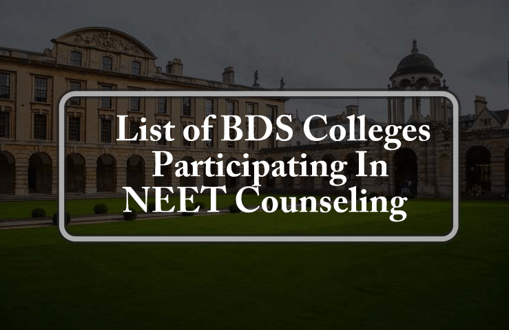 List of BDS Colleges Participating In NEET 2019 Counseling- Updated List