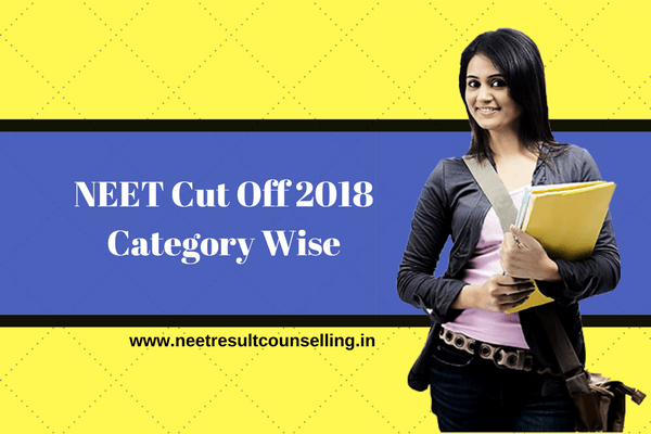 NEET Cut Off 2018 Category Wise