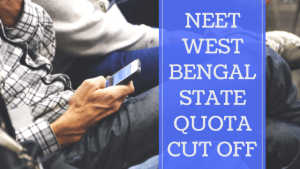 NEET West Bengal State Quota Cut Off 2018 Govt MBBS Opening Closing Rank