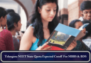 Telangana NEET State Quota Expected Cutoff 2017 For MBBS BDS Colleges