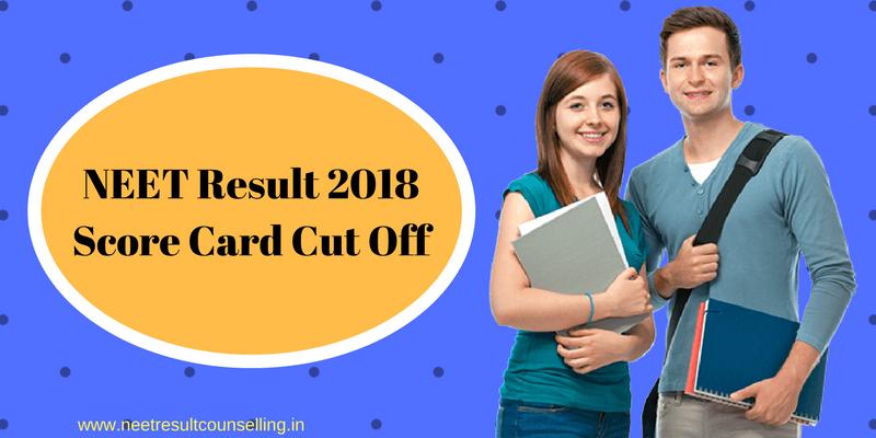 NEET Result 2018 Score Card Cut Off