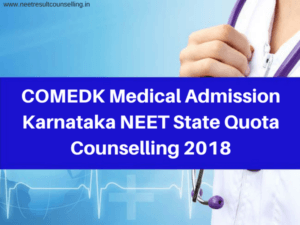 COMEDK Medical Admission Karnataka NEET State Quota Counselling Date