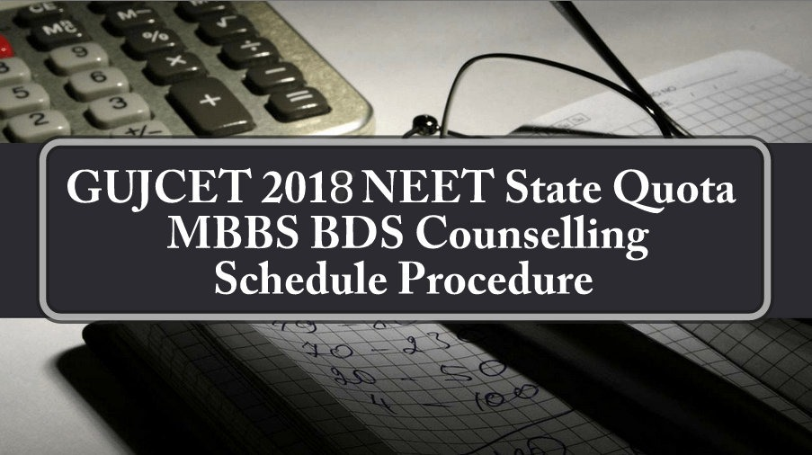 GUJCET 2018 State Quota MBBS BDS Counselling Schedule