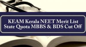 KEAM Kerala NEET Merit List State Quota MBBS & BDS Cut Off