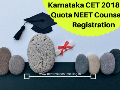 Karnataka CET 2018 State Quota NEET Counselling Registration