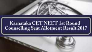 Karnataka CET NEET 1st Round Counselling Seat Allotment Result
