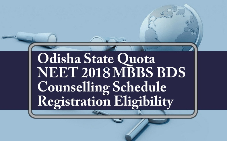 Odisha State Quota MBBS BDS Counselling 2018 Schedule
