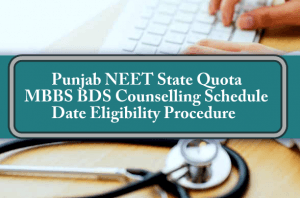 Punjab NEET State Quota MBBS BDS Counselling Schedule Date Eligibility Procedure