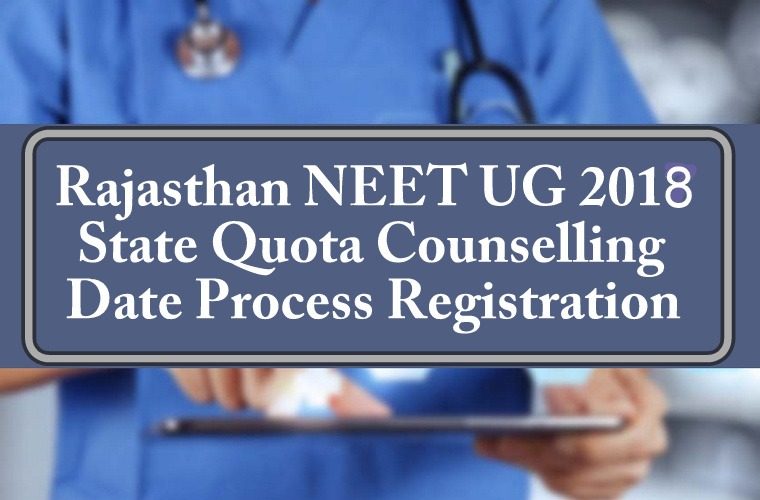 Rajasthan NEET 2018 State Quota Counselling Date