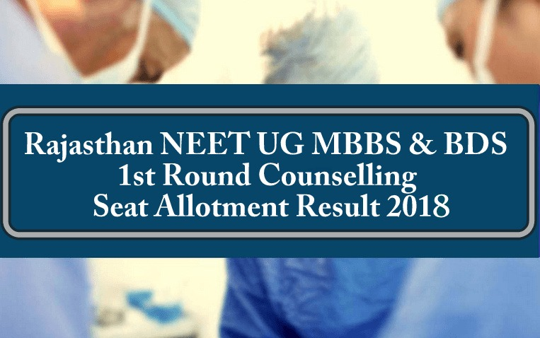 Rajasthan NEET MBBS BDS 1st Round Counselling Seat Allotment