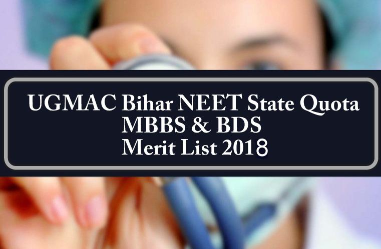 UGMAC Bihar NEET State Quota MBBS BDS Merit List