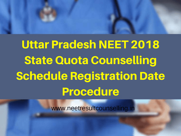 Uttar Pradesh NEET 2018 State Quota Counselling Schedule