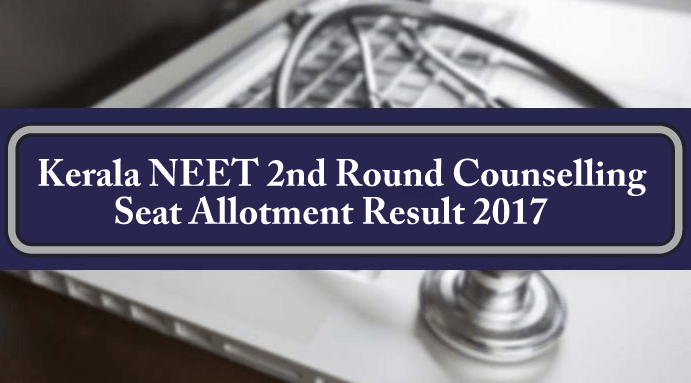 Kerala NEET 2nd Round Counselling Seat Allotment Result