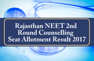 Rajasthan NEET 2nd Round Counselling Seat Allotment Result