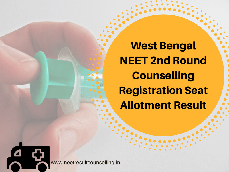 West Bengal NEET 2nd Round Counselling Registration Seat Allotment Result