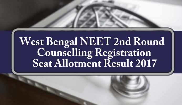 West Bengal NEET 2nd Round Counselling Registration