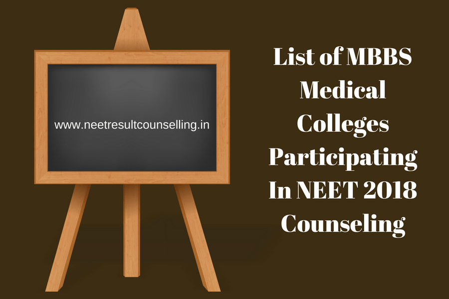 List of MBBS Medical Colleges Participating In NEET 2018 Counseling