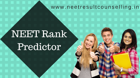 NEET 2018 Rank and College Predictor - Check & Predict Your Rank
