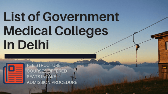 Delhi Govt Medical Colleges Fee Structure Courses Offered