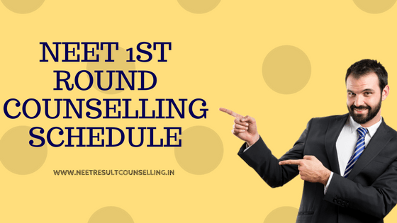 NEET 1st Round Counselling 2018 Schedule