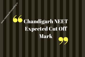 Chandigarh-NEET-Expected-Cut-Off-Mark