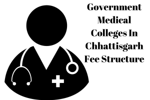 Government Medical Colleges In Chhattisgarh