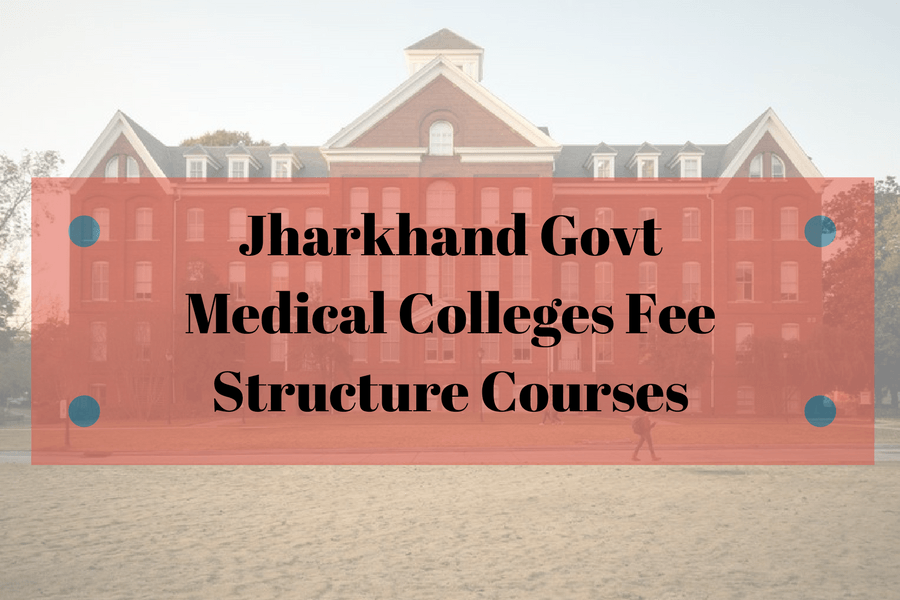 Jharkhand Govt Medical Colleges Fee Structure Courses