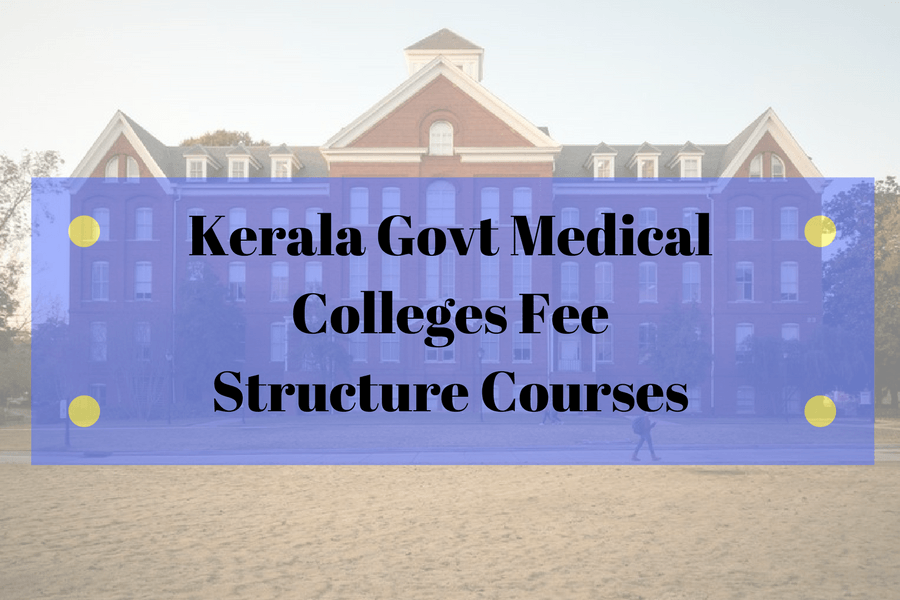 Kerala Govt Medical Colleges Fee Structure Courses