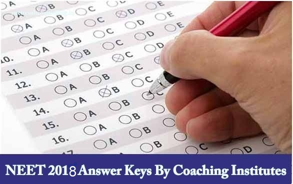 NEET 2018 Answer Keys By Coaching Institutes