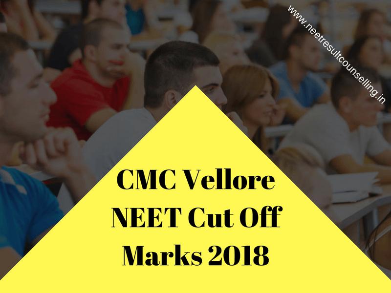 CMC Vellore NEET Cut Off Marks 2018