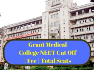 Grant Medical College NEET Cut Off