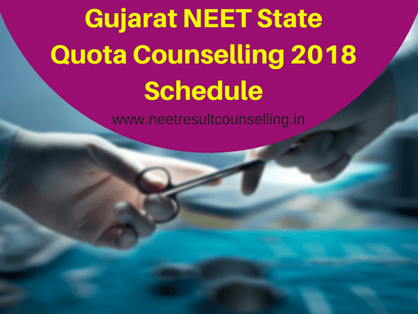 Gujarat NEET State Quota Counselling 2018 Schedule