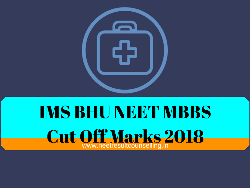 IMS BHU NEET MBBS Cut Off Marks 2018