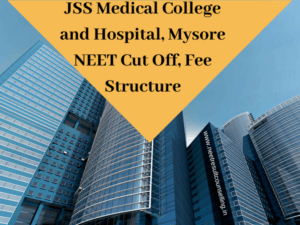 JSS Medical College and Hospital Mysore NEET Cut Off