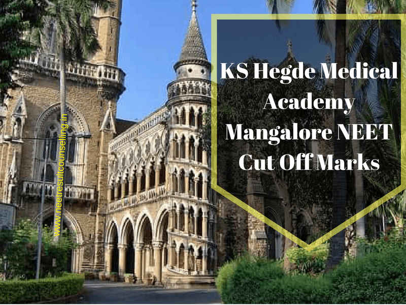 KS Hegde Medical Academy Mangalore NEET Cut Off Marks