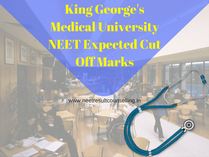 King George's Medical University NEET Expected Cut Off