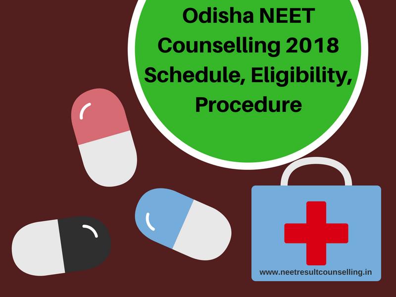 Odisha NEET Counselling 2018 Schedule