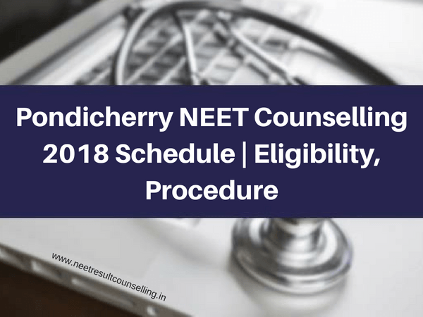 Pondicherry NEET Counselling 2018 Schedule