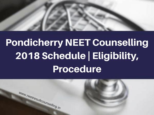 Pondicherry NEET Counselling 2018 Schedule