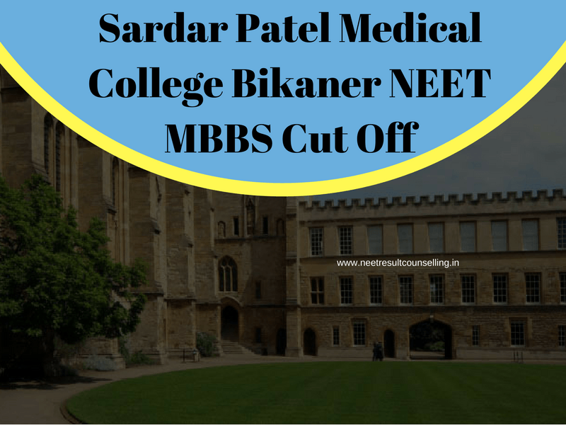 Sardar Patel Medical College Bikaner NEET MBBS Cut Off