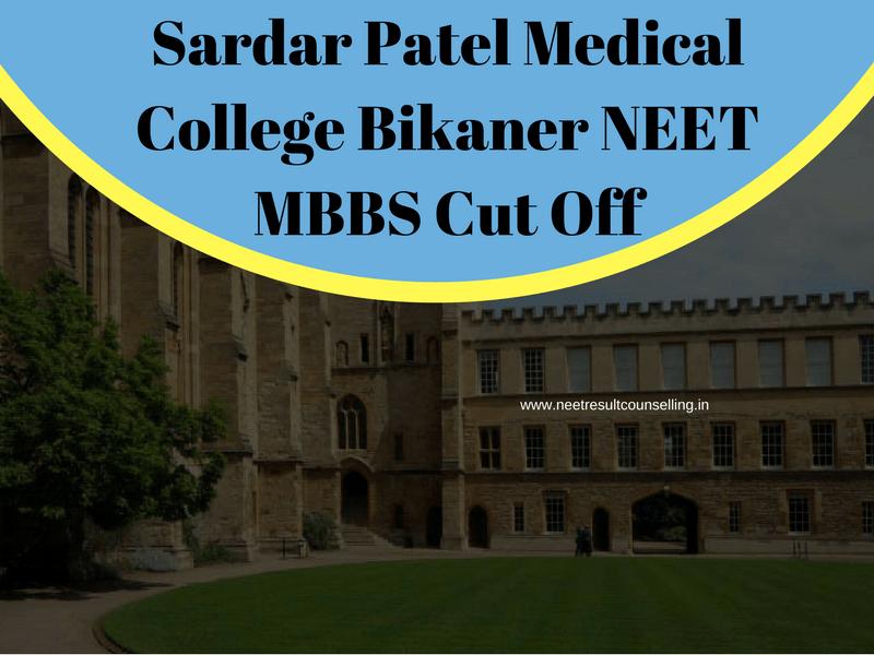 Sardar Patel Medical College Bikaner NEET MBBS Cut Off